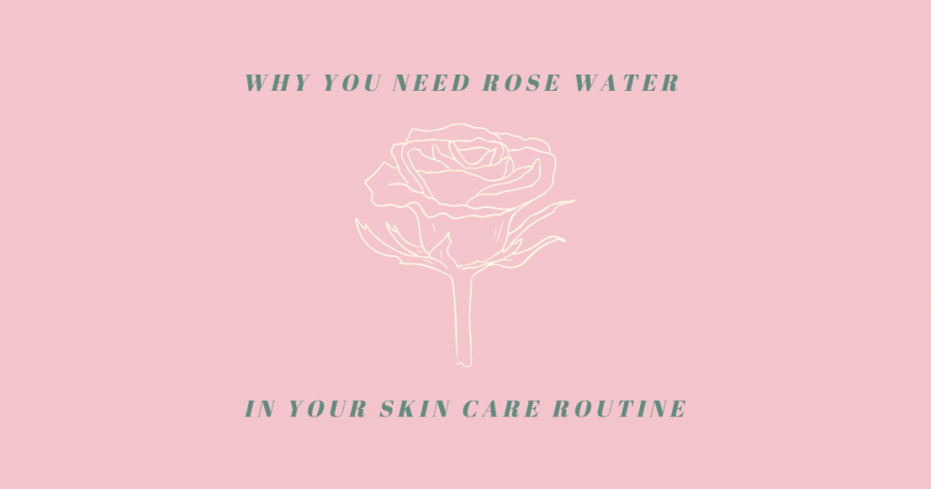 Why You Need Rose Water In Your Skin Care Routine – THE YESSTYLIST - Asian Fashion Blog