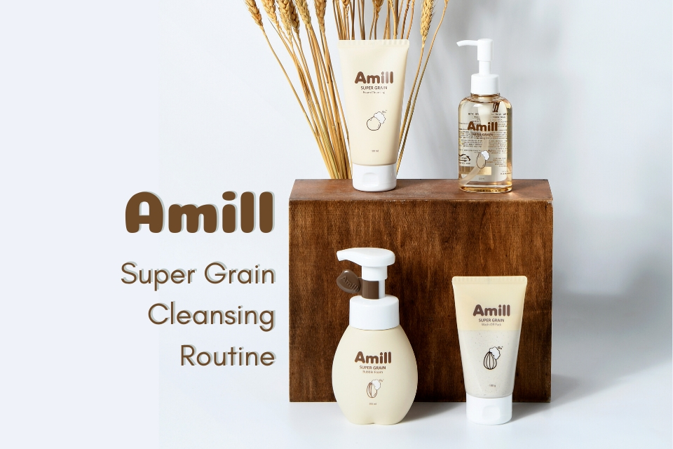 Amill's Super Grain Skin Care Cleansing Routine – THE YESSTYLIST - Asian Fashion Blog