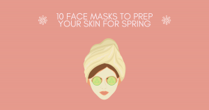 10 Face Masks to Prep Your Skin for Spring – THE YESSTYLIST - Asian Fashion Blog