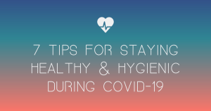 7 Tips for Staying Healthy and Hygienic During COVID-19 – THE YESSTYLIST - Asian Fashion Blog